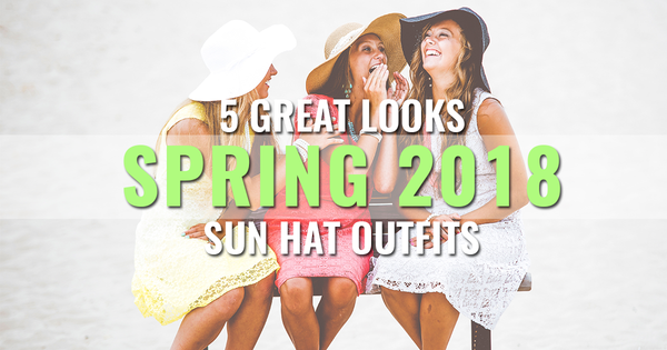 5 great spring 2018 sun hat outfits