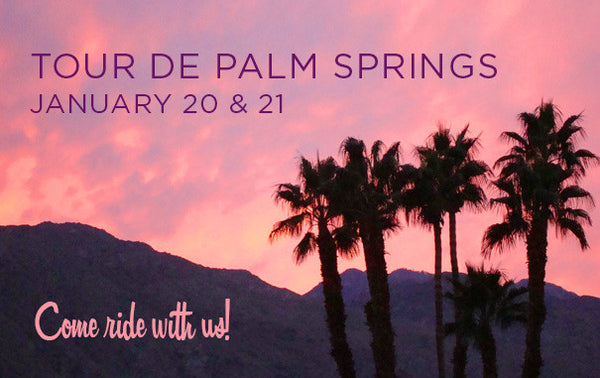 Let's Ride! Join us for the Tour de Palm Springs