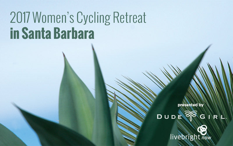 2017 Women's Cycling Retreat in Santa Barbara - March 16-19