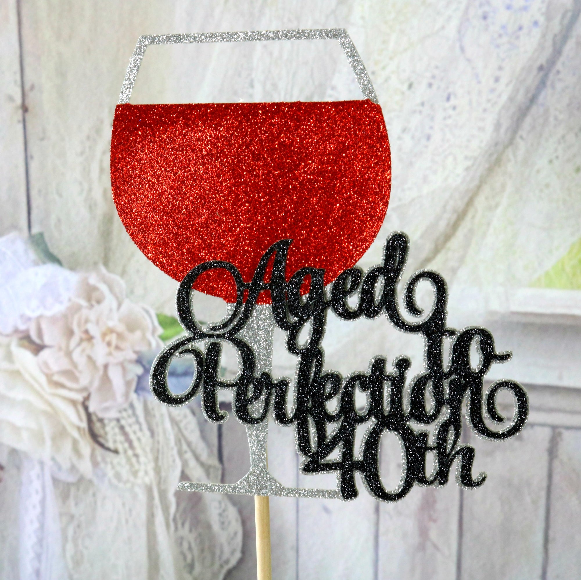Aged To Perfection Cake Topper