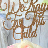 We Prayed For This Child Cake Topper