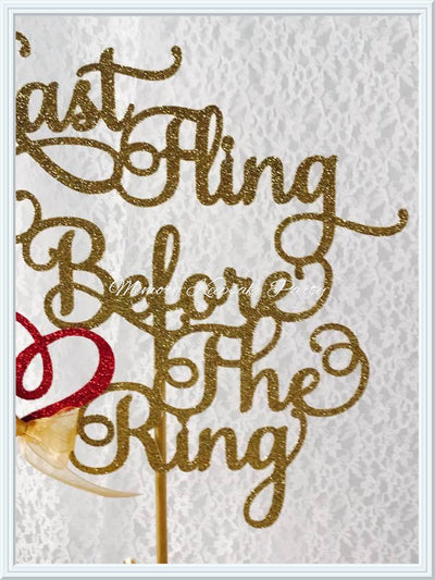 Last Fling Before The Ring Cake Topper