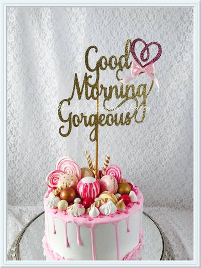 Good Morning Gorgeous Cake Topper