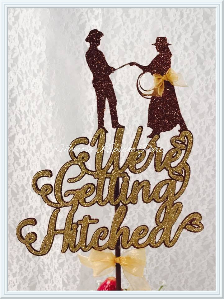 We're Getting Hitched Cake Topper