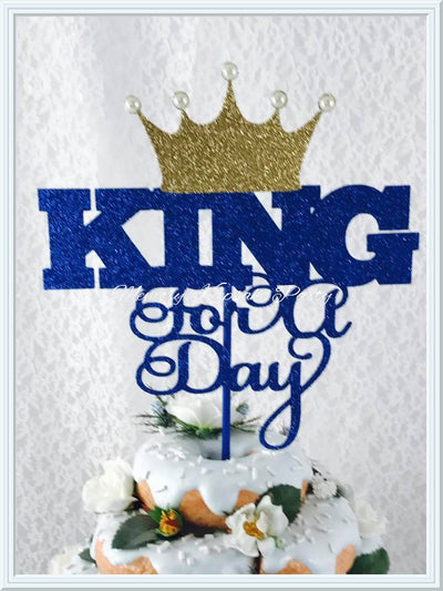 King For A Day Cake Topper