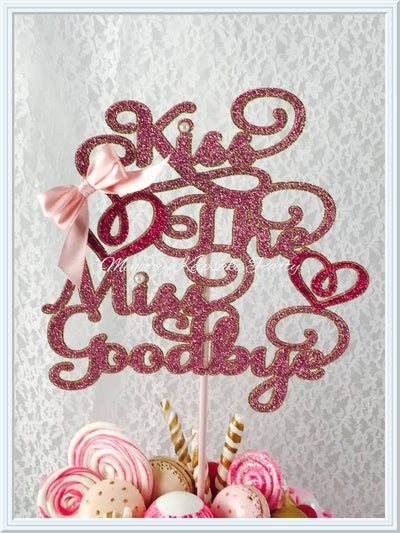 Kiss The Miss Goodbye Cake Topper