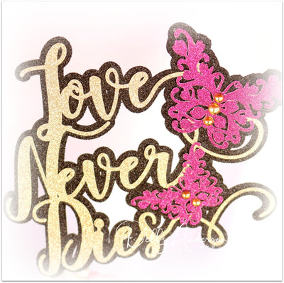 Love Never Dies Cake Topper