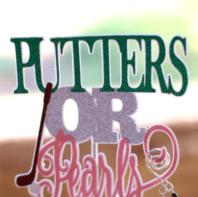 Putters or Pearls Cake Topper