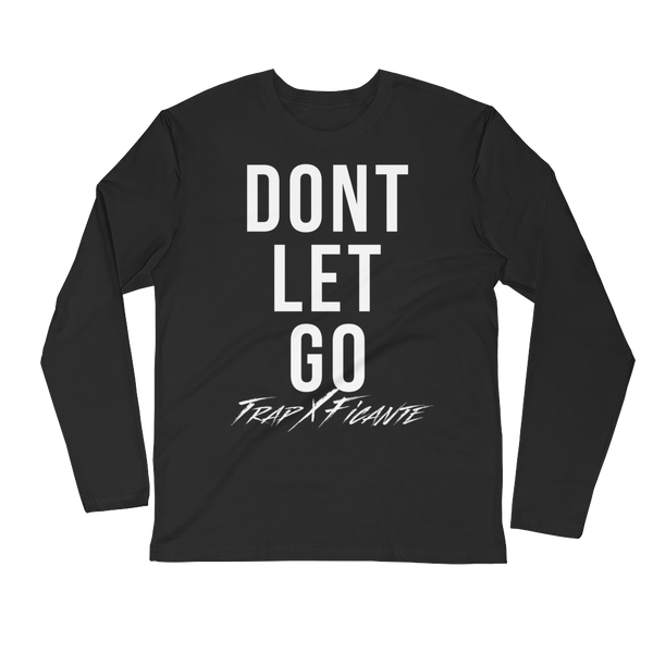 Don't Let Go Long Sleeve