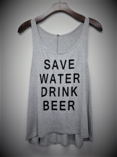 Save Water Drink Beer Tank