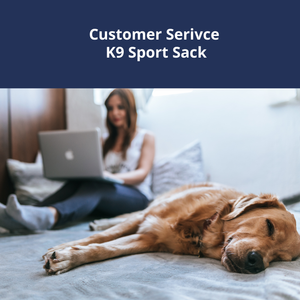 Customer Service K9 Sport Sack