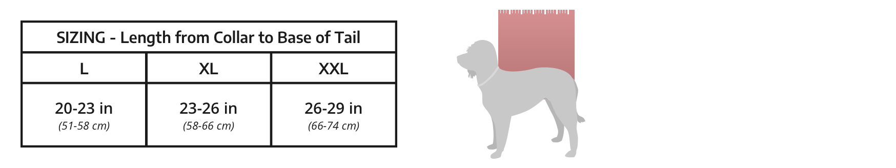 Sizing chart, measuring the length of your dog from its collar to the base of its tail. Large 20-23 inches. Extra Large, 23-26 inches.