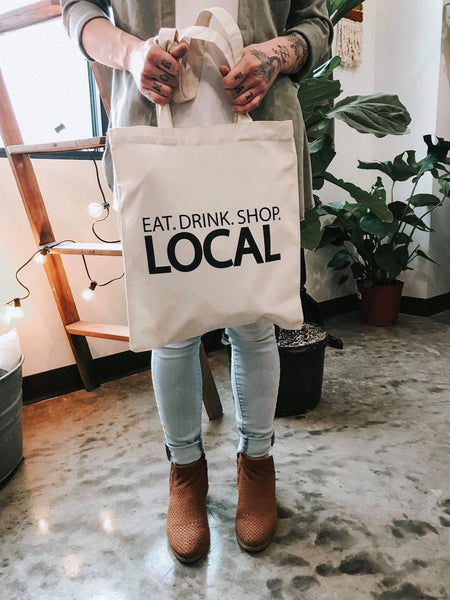 b559977d75562 Eat. Drink. Shop. Local Tote