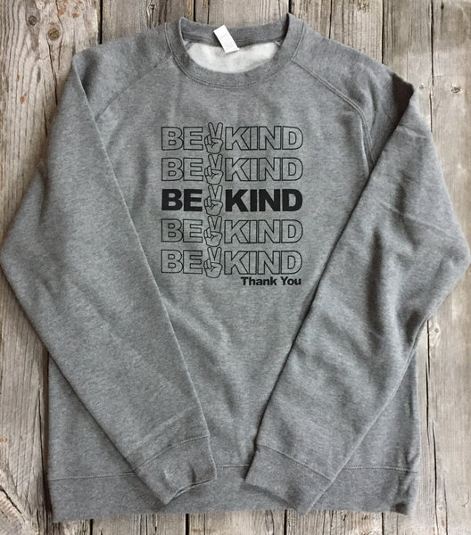 Be Kind • Adult Sweatshirt, Sweatshirt - Wicked Good Vibes
