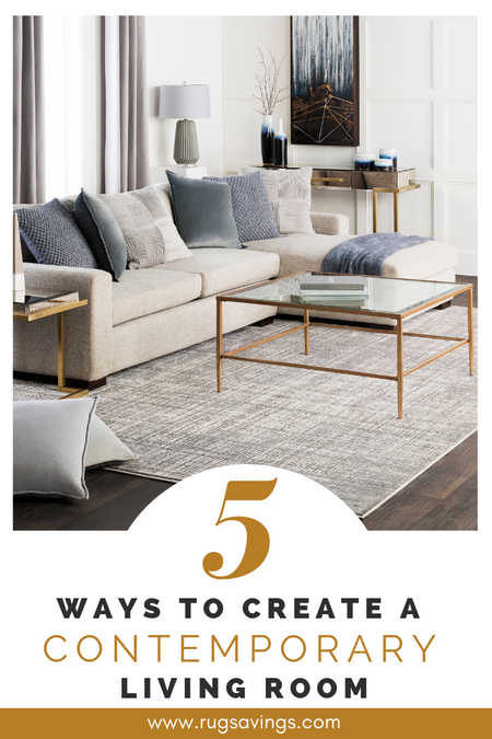 5 Ways to Create a Contemporary Living Room