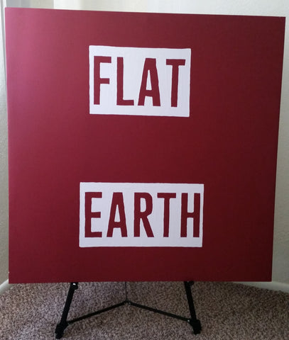 "48"" x 48"" acrylic on canvas. FLAT EARTH. INCLUDES EASELBy Kyle MacDonald"