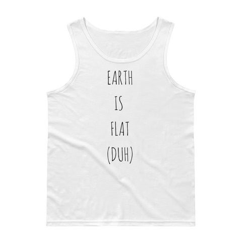 EARTH IS FLAT  (DUH) Tank Top