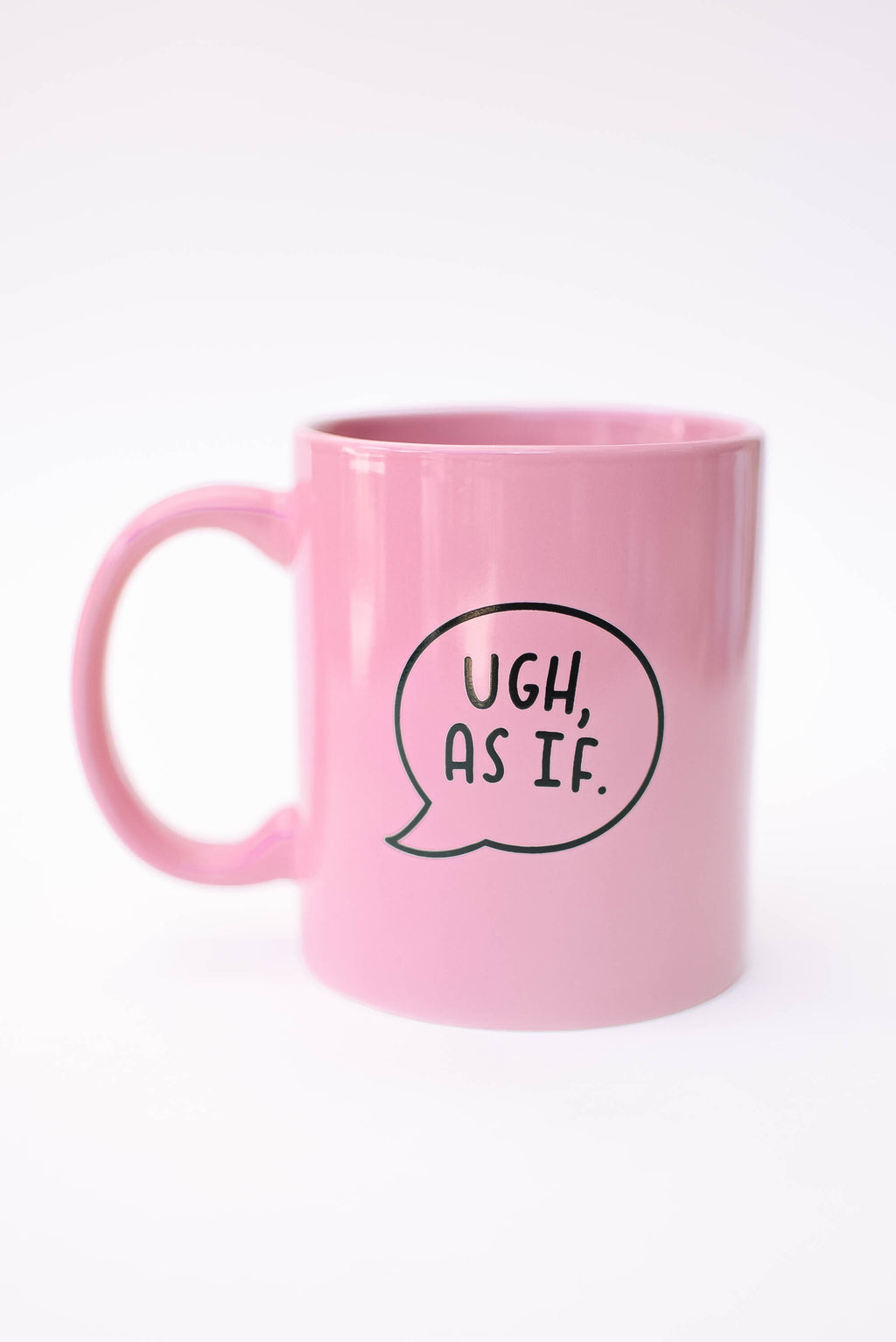 Ugh As If! Mug - Mint Pop Shop