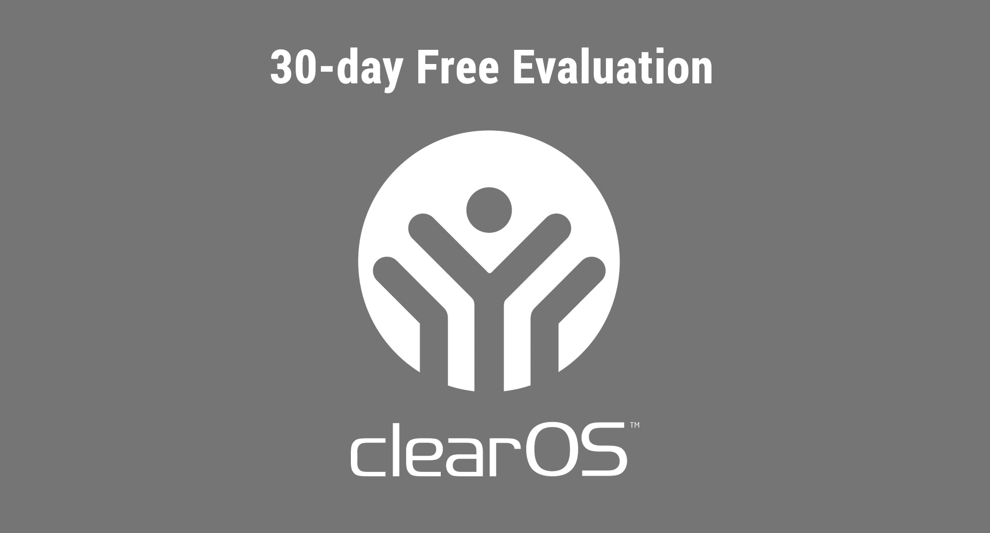 How to Get a Free ClearOS Business Edition 30-day Evaluation