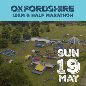 Oxford Half Marathon and 10km Run - Sunday 19th May