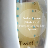 Product review: Kiinde Twist Breastfeeding system