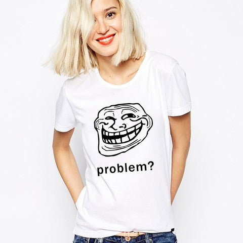 TROLL FACE SLOGAN T Shirts Women O Neck Cotton Tops Funny Woman t shirt