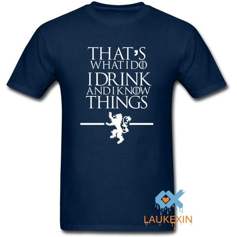 Game of Thrones T Shirts That's What I Do I Drink and I know Things