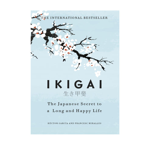 IKIGAI - The Japanese Secret to a Long Happy Life