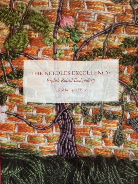The Needles Excellency: English Raised Embroidery by Lynn Hulse