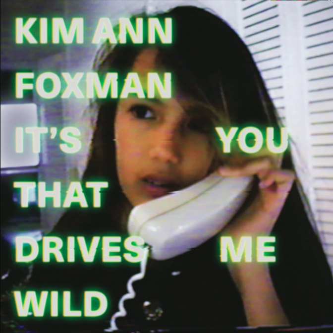 Kim Ann Foxman's Latest Single 'It's You That Drives Me Wild' Released On Vinyl