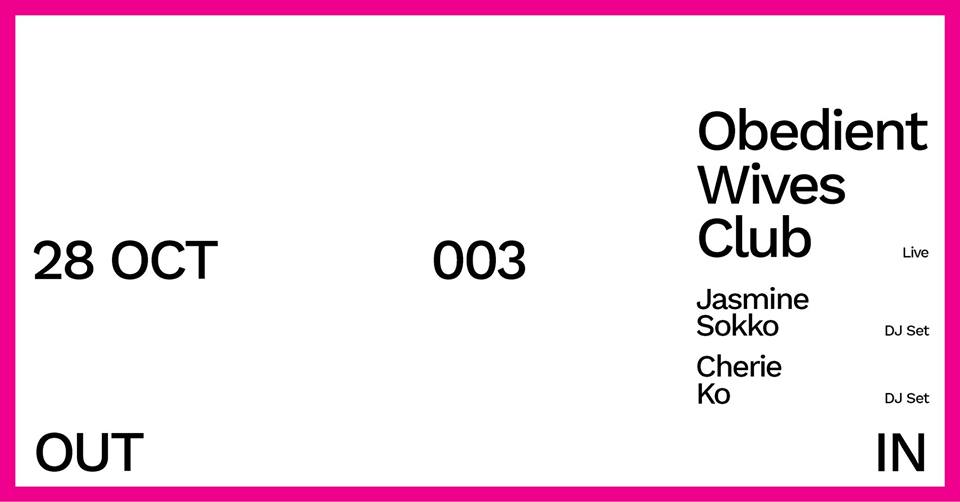 The Analog Room OutIn 003 with Obedient Wives Club / Jasmine Sokko / Cherie Ko | 28 Oct 2017