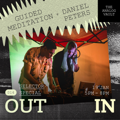 Outin 014 - Guided Meditation + Daniel Peters [Selector Special]