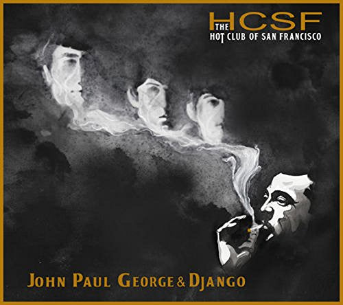 The Hot Club Of San Francisco ‎– John Paul George & Django
