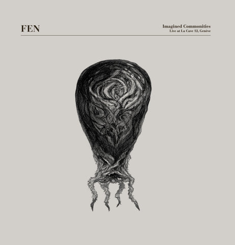FEN – Imagined Commonities: Live At La Cave 12, Genève