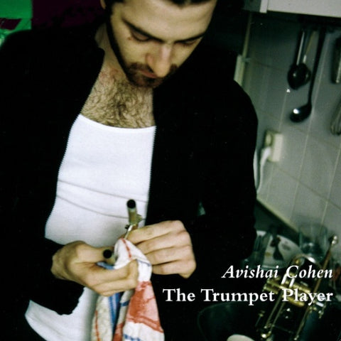 Avishai Cohen ‎– The Trumpet Player
