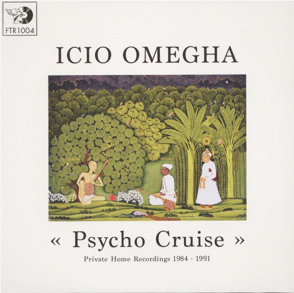 Icio Omegha - Psycho Cruise (Private Home Recordings 1984 - 1991)