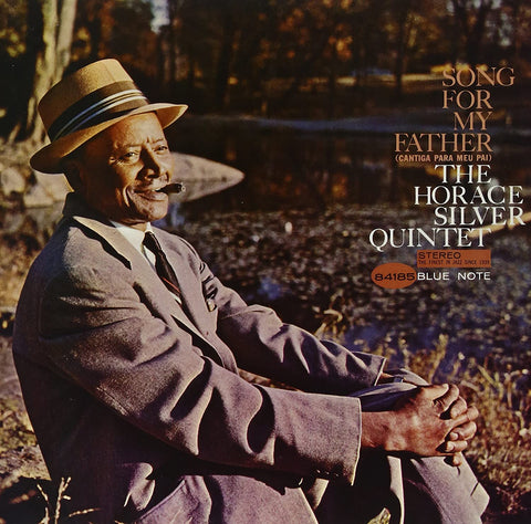 The Horace Silver Quintet ‎– Song For My Father (Cantiga Para Meu Pai)