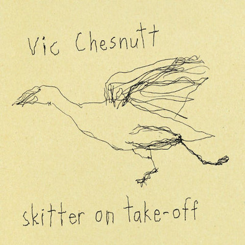 Vic Chesnutt ‎– Skitter On Take-Off