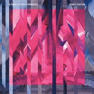 A Place To Bury Strangers ‎– Transfixiation
