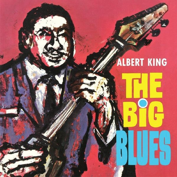 Albert King ‎– The Big Blues