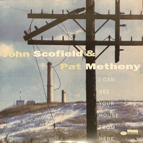 John Scofield & Pat Metheny ‎– I Can See Your House From Here