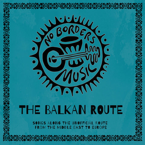 No Borders Music - The Balkan Route