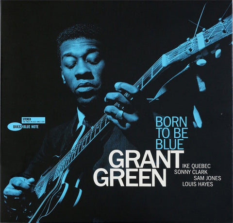 Grant Green - Born To Be Blue | Tone Poet Series
