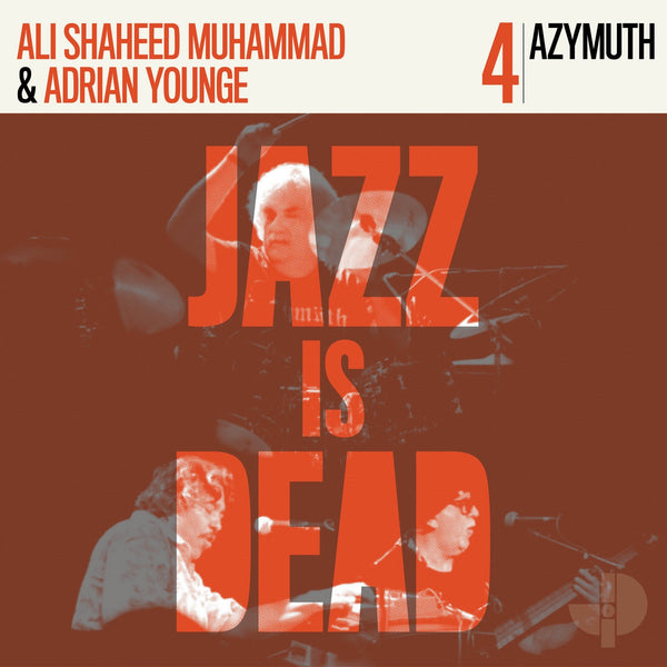 Ali Shaheed Muhammad & Adrian Younge / Azymuth ‎– Jazz Is Dead 4
