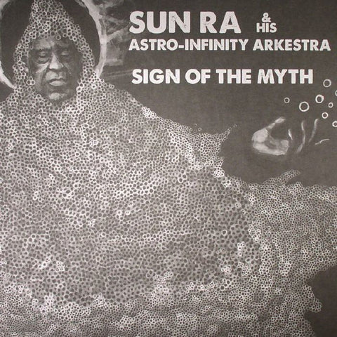 Sun Ra & His Astro-Infinity Arkestra – Sign Of The Myth