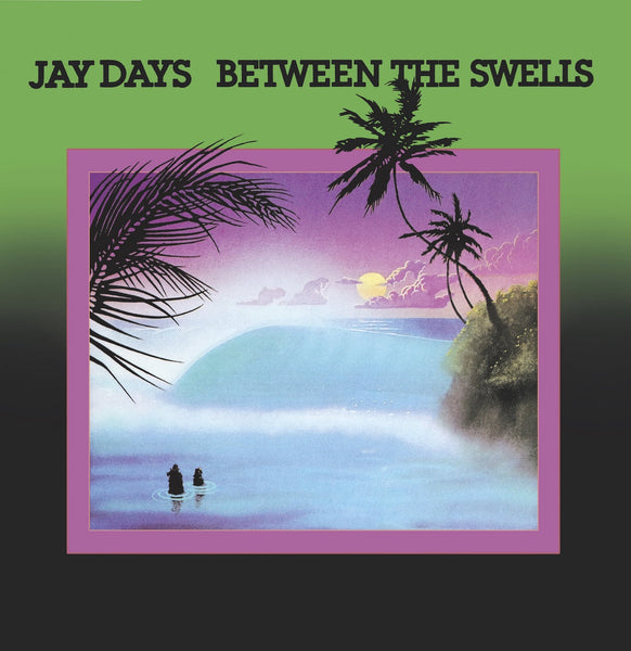 Jay Days – Between The Swells