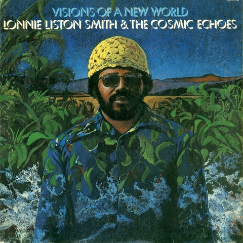 Lonnie Liston Smith & The Cosmic Echoes ‎– Visions Of A New World