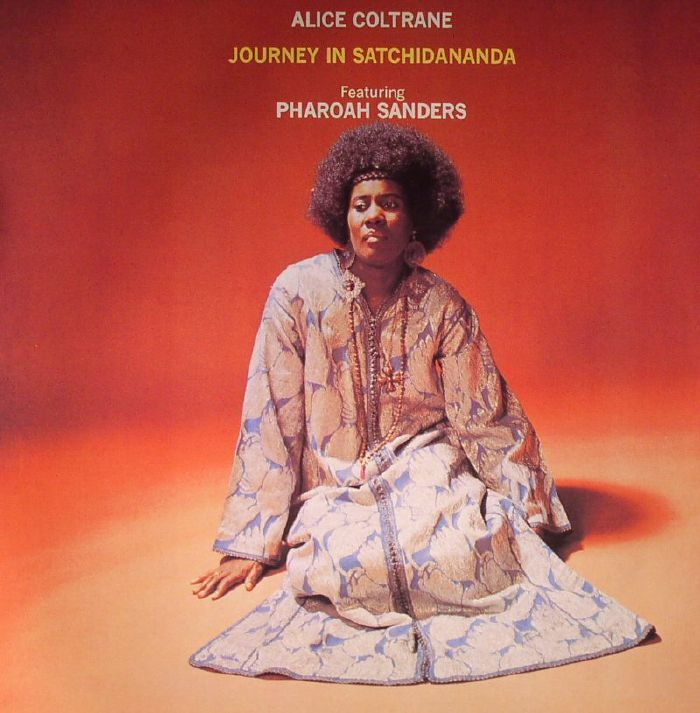 Alice Coltrane Featuring Pharoah Sanders – Journey in Satchidananda | Reissue