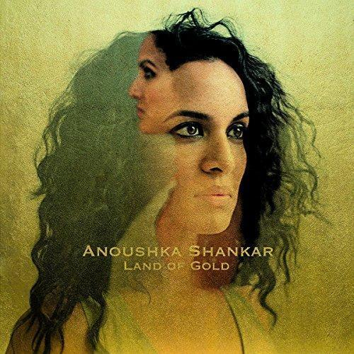 Anoushka Shankar – Land of Gold