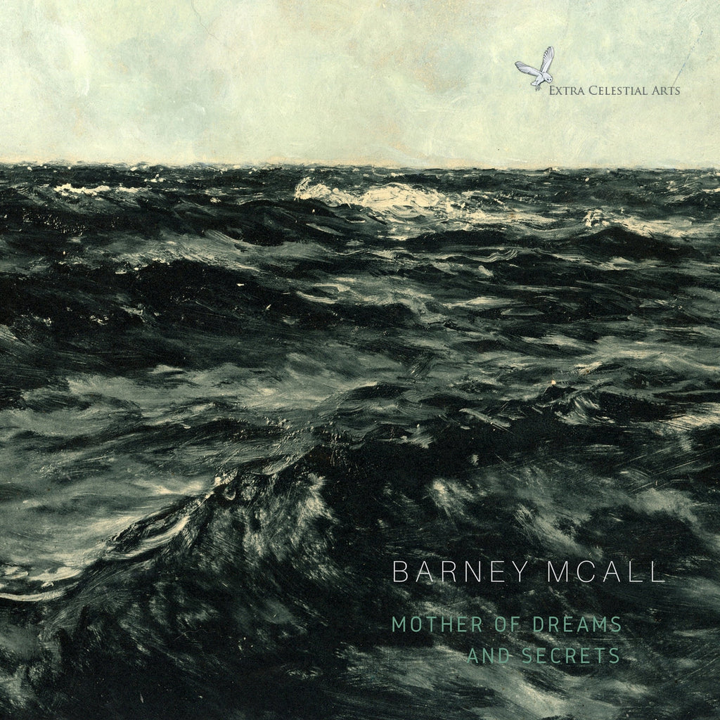 Barney Mcall – Mother of Dreams And Secrets